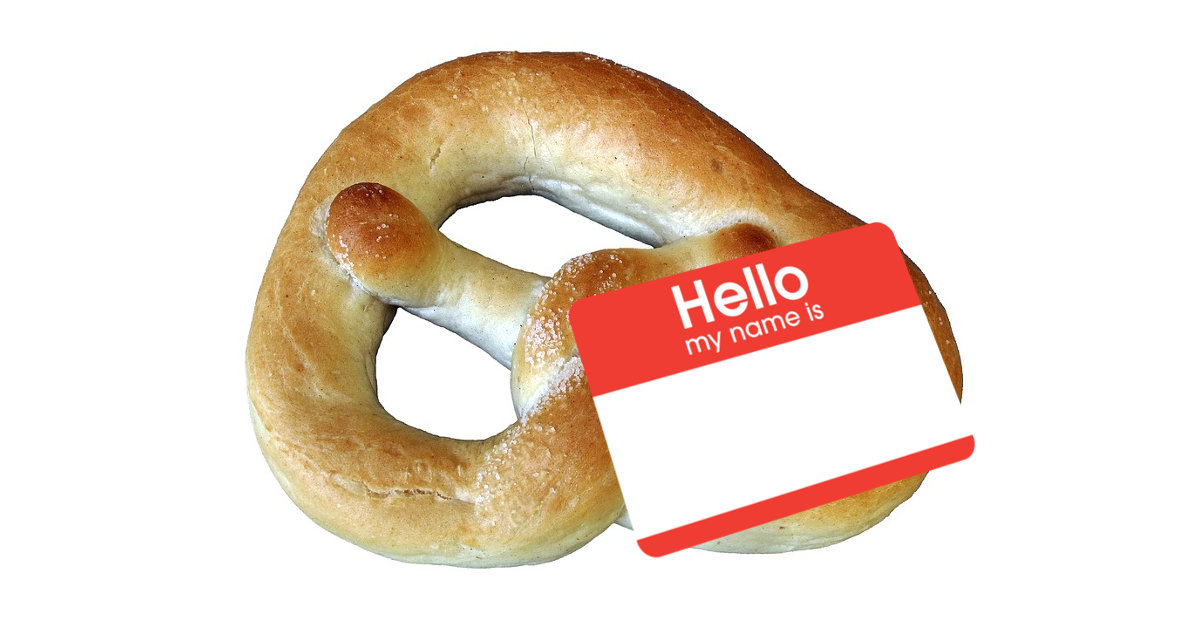 A Name for your Pretzel