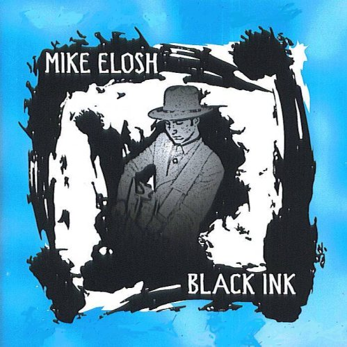 Mike Elosh: Black Ink